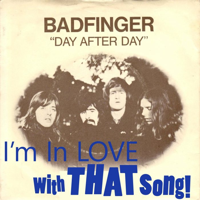 "Badfinger – ""Day After Day"""