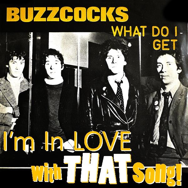 """Buzzcocks – """"What Do I Get?"""""""