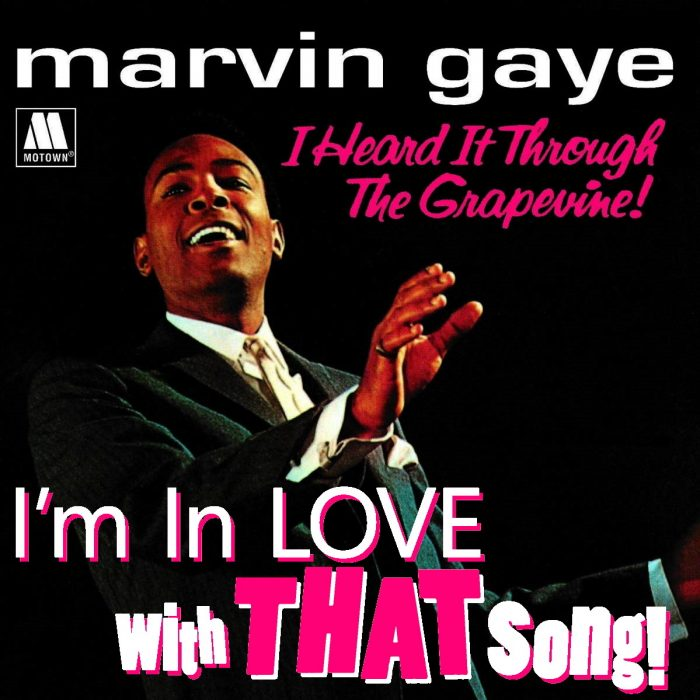 "Marvin Gaye – ""I Heard It Through The Grapevine"""