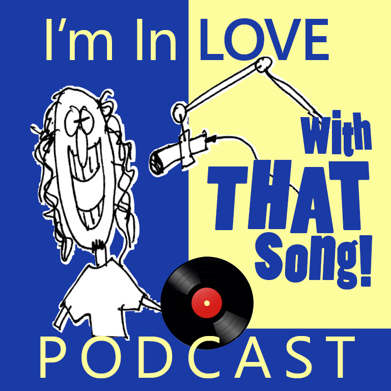"The ""I'm In Love With That Song"" Podcast"